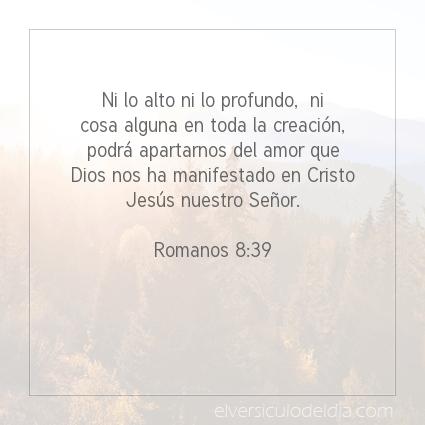 Imagen El versiculo del dia Romanos 8:39