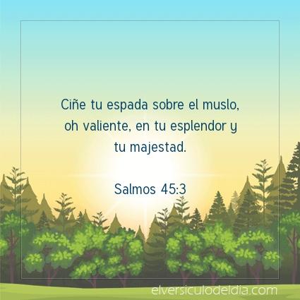 Imagen El versiculo del dia Salmos 45:3