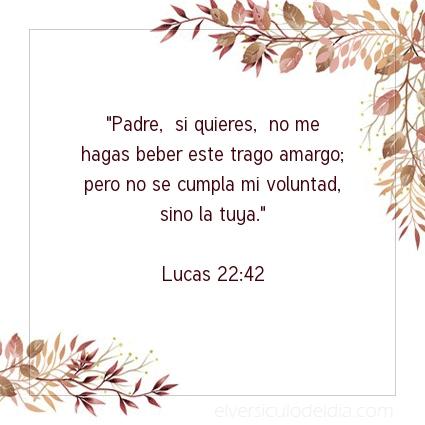 Imagen El versiculo del dia Lucas 22:42